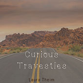Curious Travesties by Laura Theim