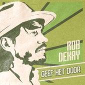 Geef Het Door de Rob Dekay