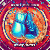 We Are Fighters de Da Tweekaz