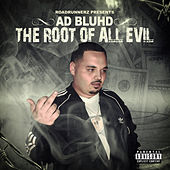 The Root of All Evil by A.D Bluhd