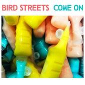 Come On de Bird Streets