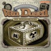 Folge 1: Eine Unze Radium von Professor Dr. Dr. Dr. Augustus van Dusen