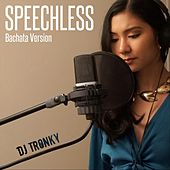 Speechless (Bachata Version) de DJ Tronky