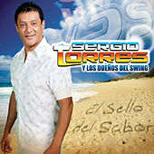 El Sello Del Sabor di Sergio Torres y Los Dueños Del Swing