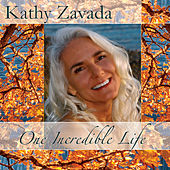 One Incredible Life de Kathy Zavada