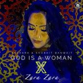 God Is a Woman X Zara Zara (feat. Shobhit Banwait) by Akshara
