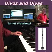 Divos and Divas de James Fraschetti