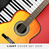 Light Cover Set 2019 – Instrumental Covers of Known Pop & Classic Melodies Played on Piano & Guitar von Classical New Age Piano Music, Relaxation Big Band, Relaxing Piano Music