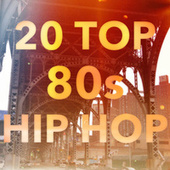 20 Top 80s Hip Hop de Various Artists