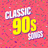 Classic 90s Songs by Various Artists