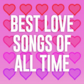 Best Love Songs Of All Time von Various Artists