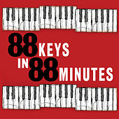 88 Keys In 88 Minutes by Various Artists
