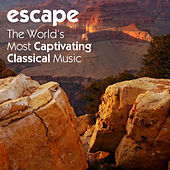 Escape: The Worlds Most Captivating Classical Music by Various Artists