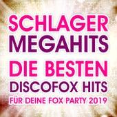 Schlager Megahits (Die besten Discofox Hits für deine Fox Party 2019) van Various Artists