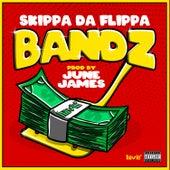 Bandz by Skippa Da Flippa