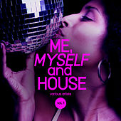 Me, Myself & House, Vol. 1 - EP de Various Artists