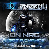U Got A Chance (Ludo Remix) by On NRG