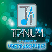 The Element of Uberraschung! by Titanium Quartet