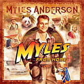 Myles From Home by Myles Anderson