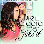 Juke It - Single by Drew Sidora