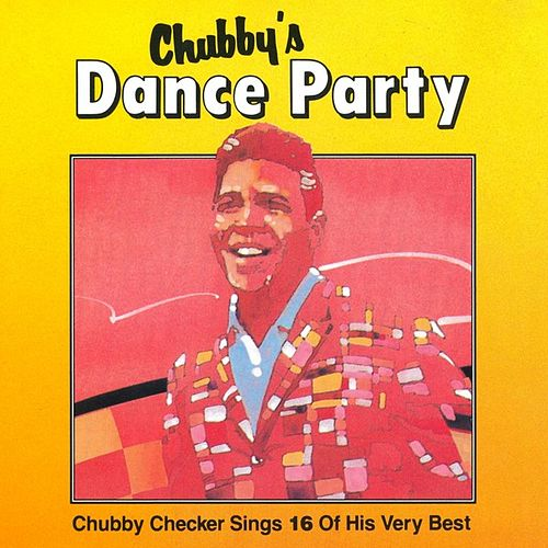 Chubby's Dance Party by Chubby Checker