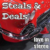 Steals and Deals de Love In Stereo