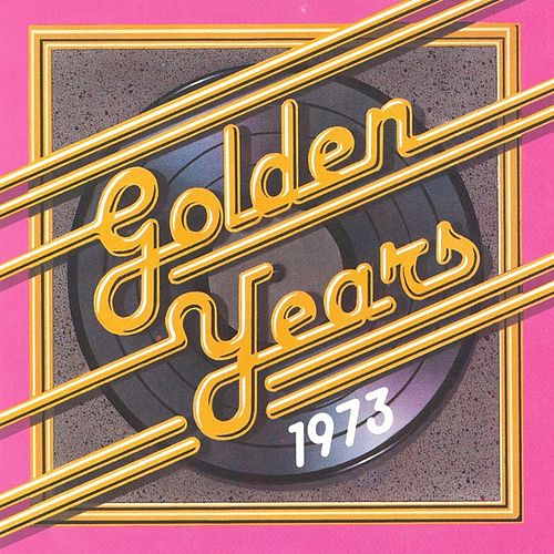 Golden Years - 1973 by Various Artists