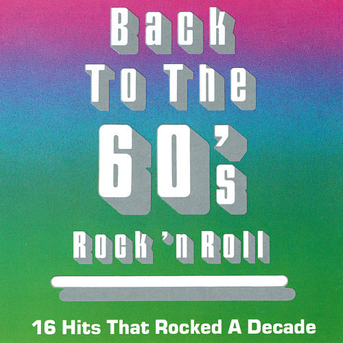 Back To The 60's Rock 'N' Roll by Various Artists