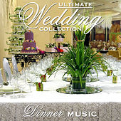 Ultimate Wedding Collection: Dinner Music by Various Artists