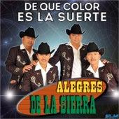 De Que Color Es La Suerte by Los Alegres De La Sierra