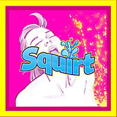 Squirt by DropDeadJedd