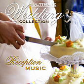Ultimate Wedding Collection: Reception Music by Various Artists
