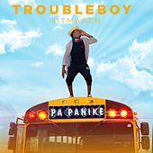 Pa Panike by Trouble Boy Hitmaker