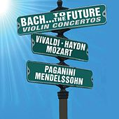 Bach…To The Future: Violin Concertos von Various Artists