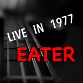 Live In 1977 Eater von Eater