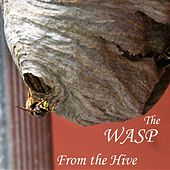 From the Hive by W.A.S.P.