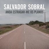 Anda Estragar-me os Planos de Salvador Sobral