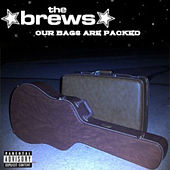 Our Bags Are Packed by The Brews