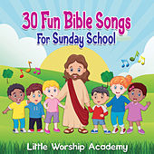 30 Fun Bible Songs For Sunday School by Little Worship Academy