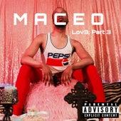 Lov3, Pt. 3 de Maceo