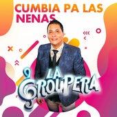 Cumbia Pa las Nenas by La Groupera