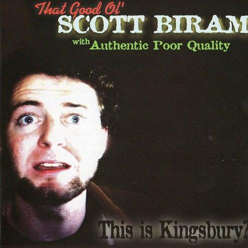 This Is Kingsbury? by Scott H. Biram