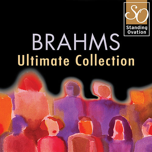 Brahms - Ultimate Collection (Standing Ovation Series) by Various Artists