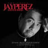25th Anniversary Contigo by Jay Perez