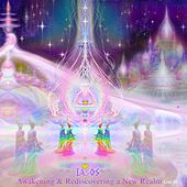 Awakening & Rediscovering a New Realm by Iasos
