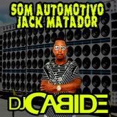 Som Automotivo Jack Matador de DJ Cabide
