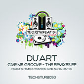 Give Me Groove - The Remixes EP di Du'Art