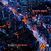 Travel to the Roots von Trafficlight