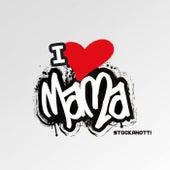 I Love Mama von Stockanotti