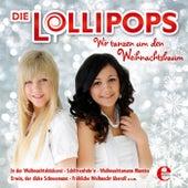 Wir tanzen um den Weihnachtsbaum von Die Lollipops